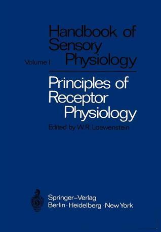 Principles of Receptor Physiology Werner R. Loewenstein