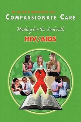 Compassionate Care Healing for the Soul with HIV/AIDS Lee Ann B. Marino