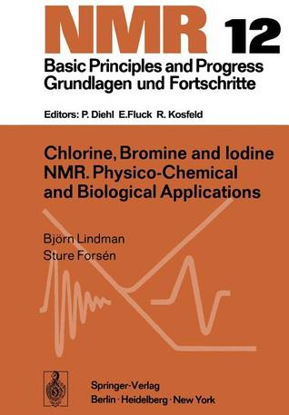 Chlorine, Bromine and Iodine NMR: Physico-Chemical and Biological Applications Björn Lindman