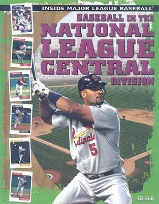 Baseball In The National League Central Division  by  Ed Eck