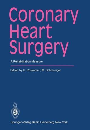 Coronary Heart Surgery: A Rehabilitation Measure  by  Helmut Roskamm