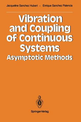 Vibration and Coupling of Continuous Systems: Asymptotic Methods  by  Jacqueline Sanchez Hubert