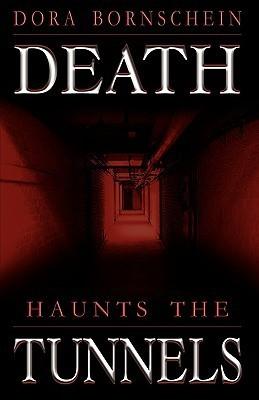 Death Haunts the Tunnels Dora Bornschein