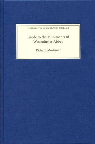 Guide to the Muniments of Westminster Abbey Richard Mortimer