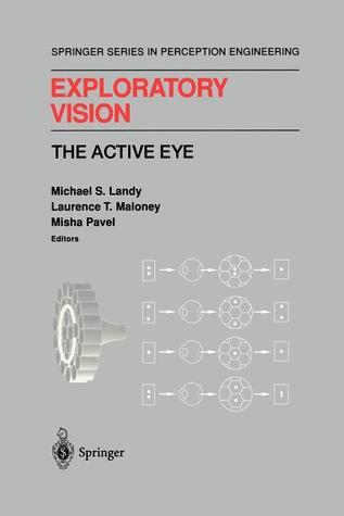 Exploratory Vision: The Active Eye  by  Michael S. Landy