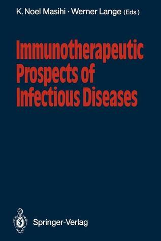 Immunotherapeutic Prospects of Infectious Diseases  by  K. Noel Masihi