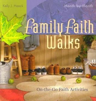Family Faith Walks Kelly J. Haack
