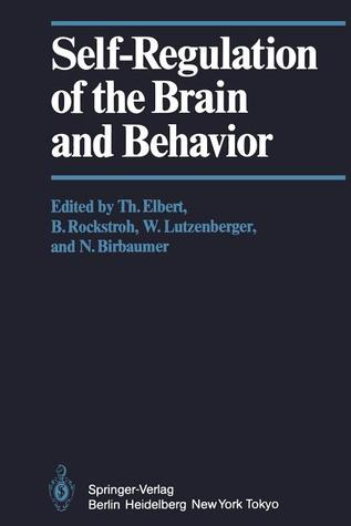 Self-Regulation of the Brain and Behavior T. Elbert