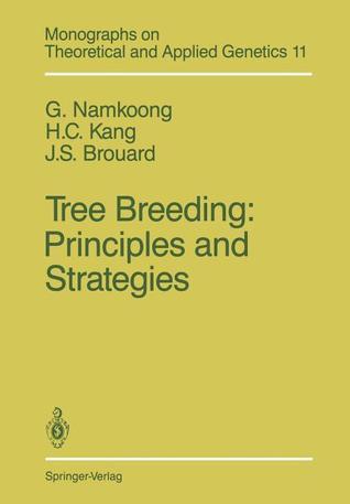 Tree Breeding: Principles and Strategies: Principles and Strategies  by  Gene Namkoong