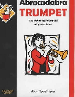 Abracadabra Trumpet: Pupils Book: The Way To Learn Through Songs And Tunes Alan Tomlinson
