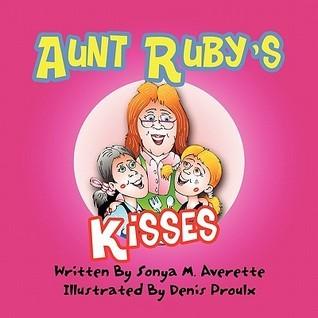 Aunt Rubys Kisses Sonya M. Averette