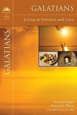 Galatians: Living in Freedom and Love  by  Scot McKnight