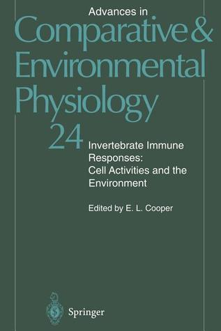 Invertebrate Immune Responses: Cell Activities and the Environment E.L. Cooper