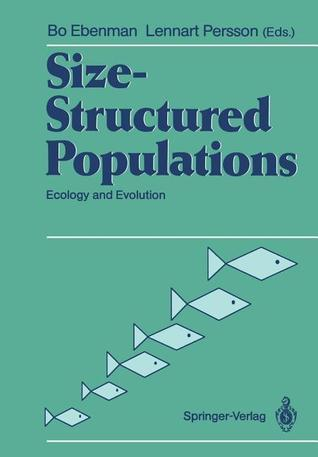 Size-Structured Populations: Ecology and Evolution Bo Ebenman