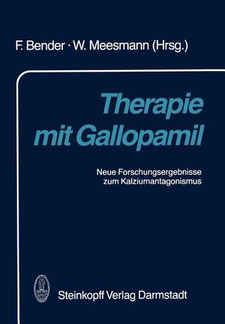 Therapie Mit Gallopamil: Neue Forschungsergebnisse Zum Kalziumantagonismus Franz Bender