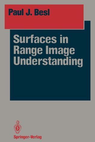 Surfaces in Range Image Understanding Paul J. Besl