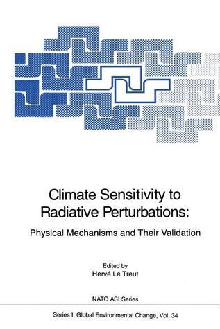 Climate Sensitivity to Radiative Perturbations: Physical Mechanisms and Their Validation Hervé Letreut