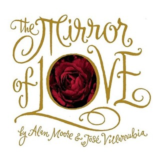 The Mirror of Love  by  Alan Moore