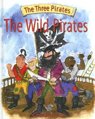 The Wild Pirates (Three Pirates)  by  Sheila K. McCullagh