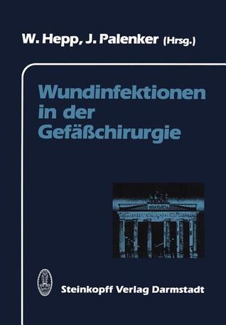 Wundinfektionen in Der Gefasschirurgie Wolfgang Hepp