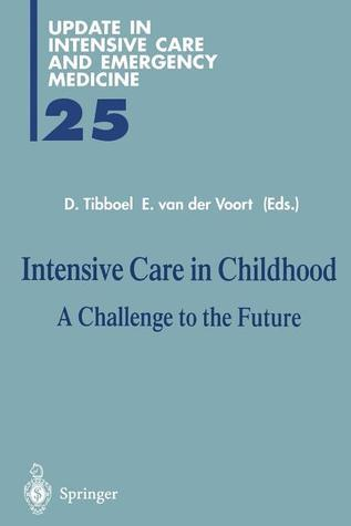 Intensive Care in Childhood: A Challenge to the Future Dick Tibboel