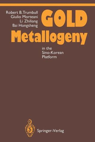 Gold Metallogeny: In the Sino-Korean Platform Robert B. Trumbull