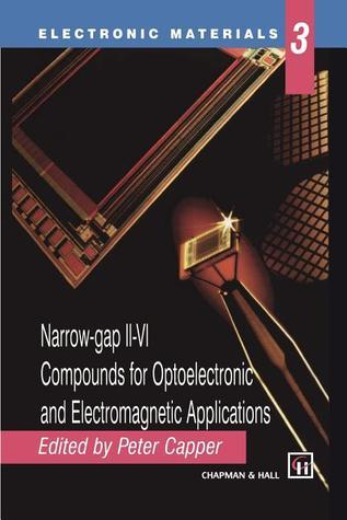 Narrow-Gap II-VI Compounds for Optoelectronic and Electromagnetic Applications Peter Capper