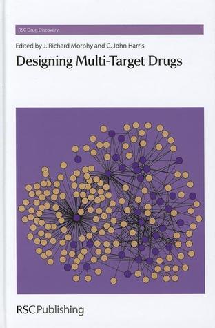 Designing Multi-Target Drugs  by  J. Richard Morphy