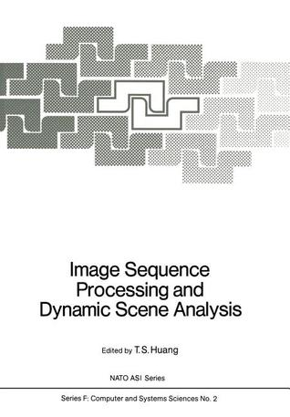 Image Sequence Processing and Dynamic Scene Analysis  by  T.S. Huang