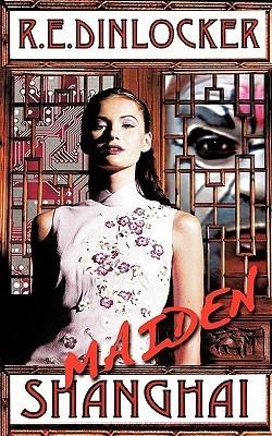 Maiden Shanghai R.E. Dinlocker