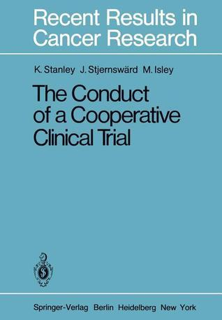 The Conduct of a Cooperative Clinical Trial K. E. Stanley