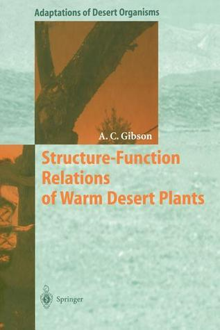 Structure-Function Relations of Warm Desert Plants  by  Arthur C. Gibson