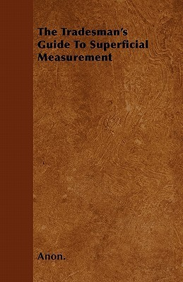 The Tradesmans Guide to Superficial Measurement Anonymous