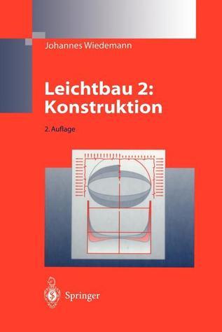 Leichtbau: Band 2: Konstruktion Johannes Wiedemann