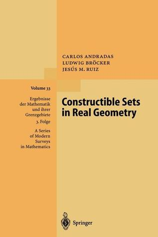 Constructible Sets in Real Geometry  by  Carlos Andradas