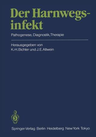 Der Harnwegsinfekt: Pathogenese, Diagnostik, Therapie  by  Karl-Horst Bichler