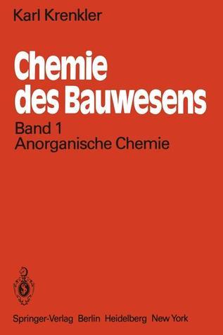 Chemie Des Bauwesens: Band 1: Anorganische Chemie K. Krenkler