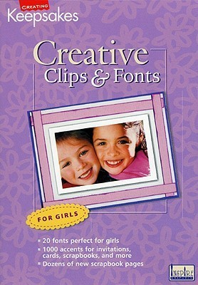 Creative Clips and Fonts: For Girls Creating Keepsakes Books