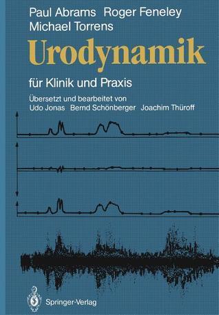 Urodynamik: Fur Klinik Und Praxis  by  Paul R. Abrams