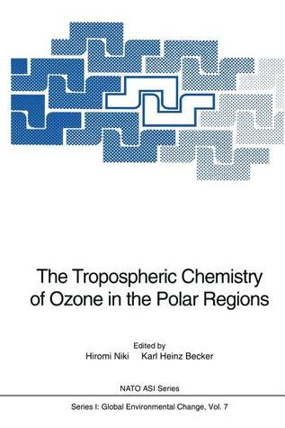 The Tropospheric Chemistry of Ozone in the Polar Regions  by  H. Niki