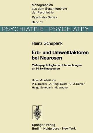 Erb- Und Umweltfaktoren Bei Neurosen: Tiefenpsychologische Untersuchungen an 50 Zwillingspaaren H. Schepank