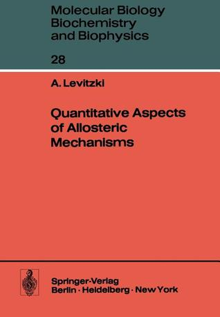 Quantitative Aspects of Allosteric Mechanisms  by  A. Levitzki