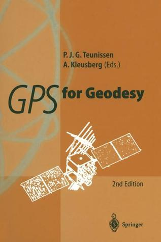 GPS for Geodesy  by  Peter J. G. Teunissen