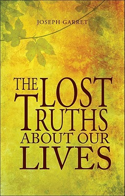 The Lost Truths About Our Lives  by  Joseph Garret