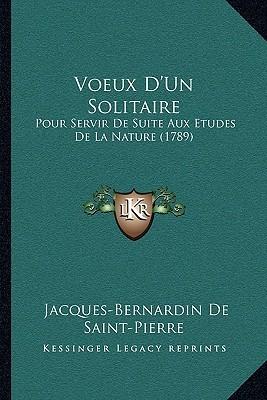 Voeux DUn Solitaire: Pour Servir De Suite Aux Etudes De La Nature (1789) Jacques-Bernardin De Saint-Pierre