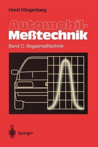 Automobil-Messtechnik: Band C: Abgasmesstechnik  by  Horst Klingenberg
