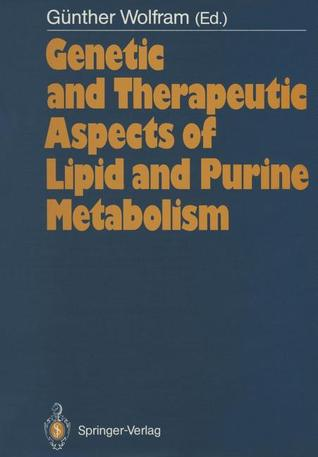 Genetic and Therapeutic Aspects of Lipid and Purine Metabolism  by  Günther Wolfram