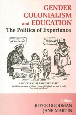 Gender, Colonialism and Education: An International Perspective (Woburn Education Series) Joyce Goodman