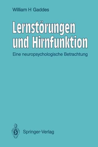 Lernstorungen Und Hirnfunktion: Eine Neuropsychologische Betrachtung  by  William H. Gaddes