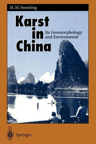 Karst in China: Its Geomorphology and Environment Marjorie Mary Sweeting